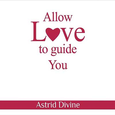 Allow-Love-to-guide-you-Astrid-Divine-Book
